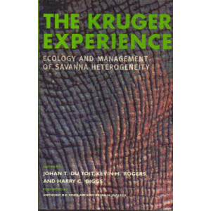 Kruger Experience, The: Ecology And Management Of Savanna Heterogeneity