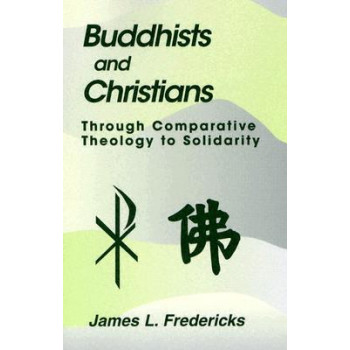 Buddhists and Christians: Through Comparative Theology to Solidarity
