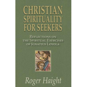 Christian Spirituality for Seekers: Reflections on the Spiritual Exercise of Ignatius Loyola