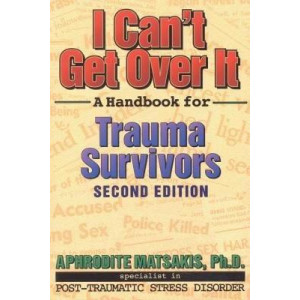 I Can't Get Over It   A Handbook for Trauma Survivors