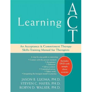 Learning Act: An Acceptance and Commitment Therapy Skills Training Manual (includes DVD)