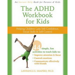 ADHD Workbook For Kids : Help for Kids to Gain Self-confidence, Social Skills, and Self-control