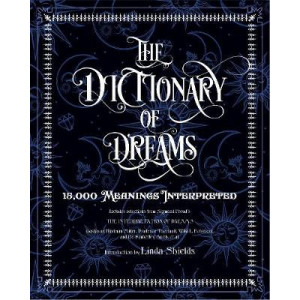 Dictionary of Dreams: Every Meaning Interpreted