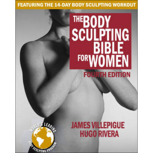 Body Sculpting Bible for Women: Fourth Edition