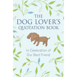 Dog Lovers Quotation Book: In Celebration of Our Best Friend