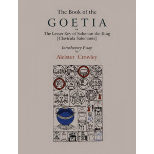 Book of Goetia, or the Lesser Key of Solomon the King [Clavicula Salomonis]. Introductory Essay by Aleister Crowley.
