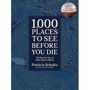 1,000 Places to See Before You Die: A Photographic Journey