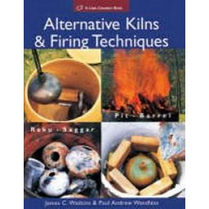Alternative Kilns and Firing Techniques: Raku - Saggar - Pit - Barrel