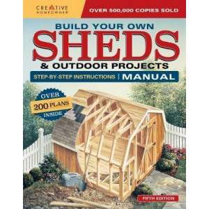 Build Your Own Shed and Outdoor Projects