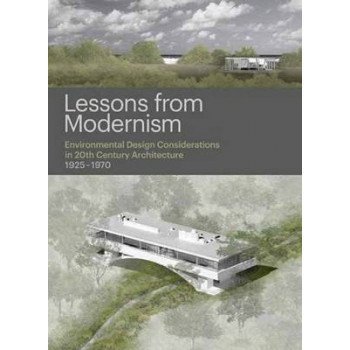 Lessons from Modernism: Environmental Design Considerations in 20th Century Architecture, 1925 - 1970