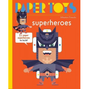 Paper Toys - Super Heroes: 11 Paper Monsters to Build