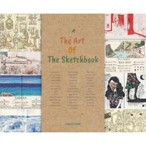 Art Of The Sketchbook: Artists and the Creative Diary