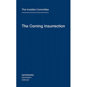 Coming Insurrection: Volume 1