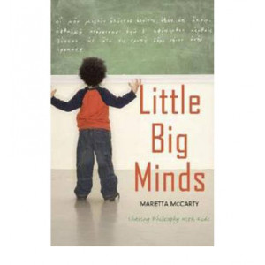 Little Big Minds : Sharing Philosophy With Kids