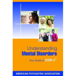 Understanding Mental Disorders: Your Guide to DSM-5