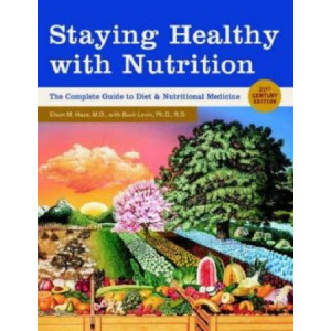 Staying Healthy With Nutrition : 21st Century Edition