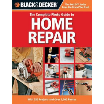 Black & Decker  Complete Photo Guide to Home Repair