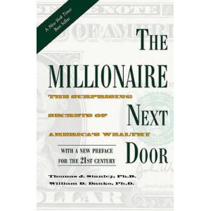Millionaire Next Door: The Surprising Secrets of America's Wealthy