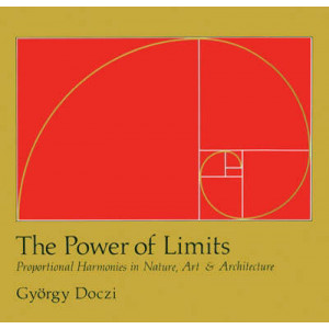Power of Limits, The: Proportional Harmonies in Nature, Art and Architecture