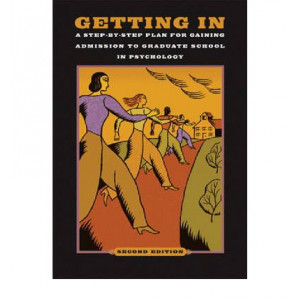 Getting in: A Step-by-Step Plan for Gaining Admission to Graduate School in Psychology