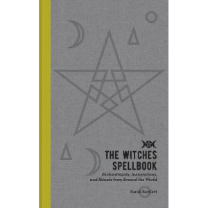 Witch's Spellbook: Enchantments, Incantations, and Rituals from Around the World