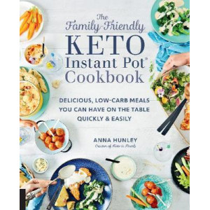 Family-Friendly Keto Instant Pot Cookbook, The