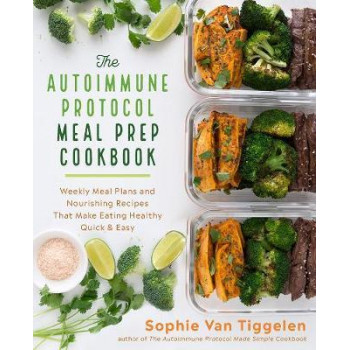 Autoimmune Protocol Meal Prep Cookbook, The