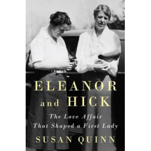 Eleanor and Hick: The Love Affiar That Shaped a First Lady