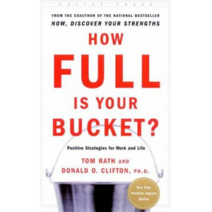 How Full Is Your Bucket? Expanded Anniversary Edition