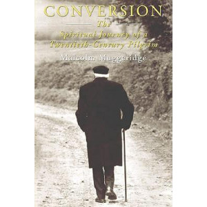 Conversion: The Spiritual Journey of a Twentieth Century Pilgrim