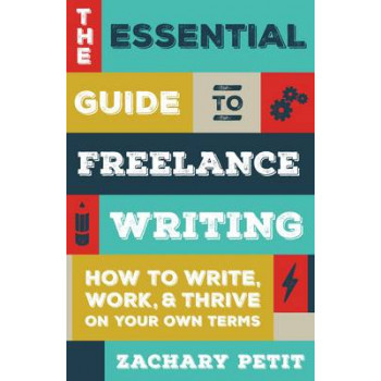 Essential Guide to Freelance Writing: The Inside Scoop from Writer's Digest, The