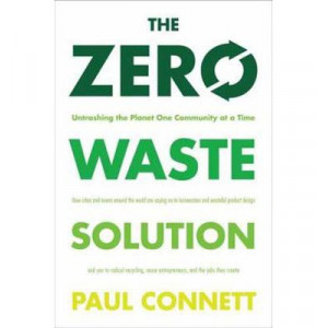Zero Waste Solution, The: Untrashing the Planet One Community at a Time
