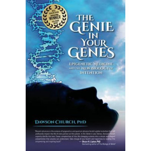 Genie in Your Genes, The: Epigenetic Medicine and the New Biology of Intention