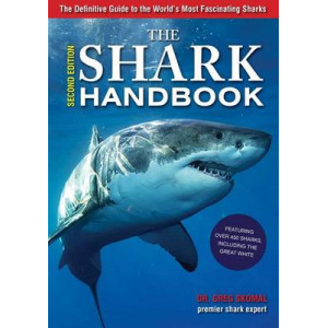 Shark Handbook: The Essential Guide for Understanding the Sharks of the World
