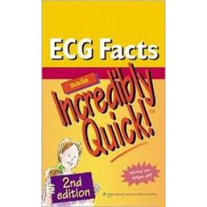 ECG Facts Made Incredibly Quick! 2E