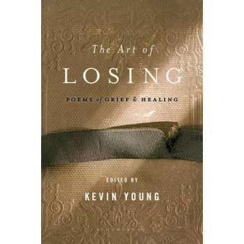 Art of Losing : Poems of Grief and Healing