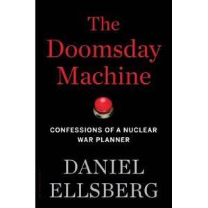 Doomsday Machine: Confessions of a Nuclear War Planner