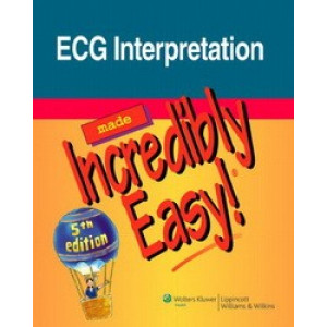 ECG Interpretation Made Incredibly Easy! 5E