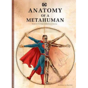 DC Comics: Anatomy Of a Metahuman