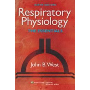 Respiratory Physiology : The Essentials 9E