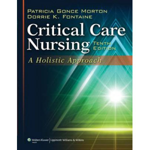 Critical Care Nursing: A Holistic Approach 10e