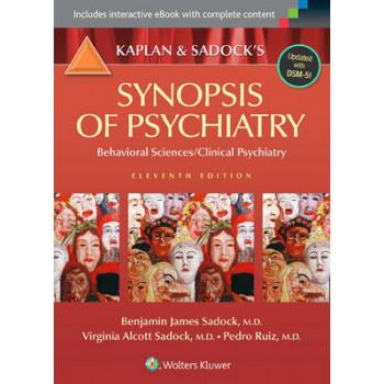 Kaplan & Sadock's Synopsis of Psychiatry : Behavioral Sciences / Clinical Psychiatry