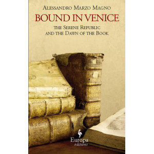 Bound in Venice: The Serene Republic and the Dawn of the Book