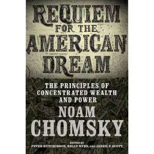 Requiem for the American Dream: The Principles of Concentrated Wealth and Power (Interviews w/ Noam Chomsky)