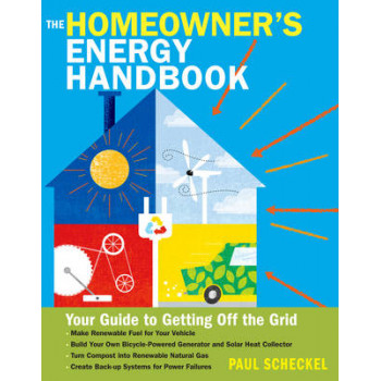 Homeowner's Energy Handbook: Reduce Your Reliance on Fossil Fuels