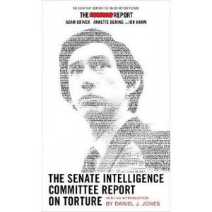 Senate Intelligence Committee Report On Torture: (Movie Tie-in Edition)
