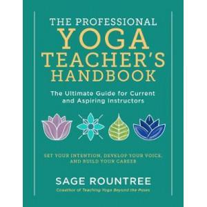 Professional Yoga Teacher's Handbook, The