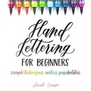 Hand Lettering for Beginners: Simple Techniques. Endless Possibilities