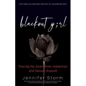 Blackout Girl: Tracing My Scars from Addiction and Sexual Assault; Second Edition