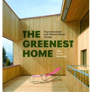 Greenest Home : Superinsulated and Passive House Design